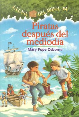 Piratas Despues del Mediodia = Pirates Past Noon (Casa del Arbol #4) Cover Image