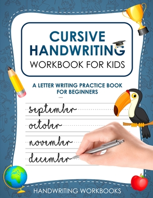 Cursive Handwriting Workbook for Kids: A Letter Writing Practice Book for Beginners Cover Image
