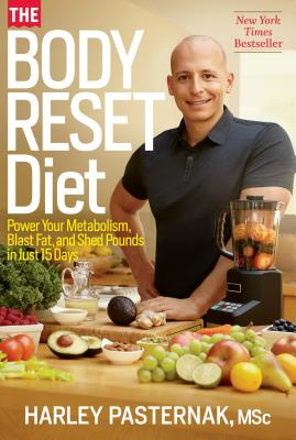 The Body Reset Diet: Power Your Metabolism, Blast Fat, and Shed Pounds in Just 15 Days Cover Image