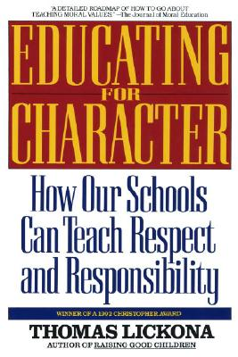 Educating for Character: How Our Schools Can Teach Respect and Responsibility Cover Image