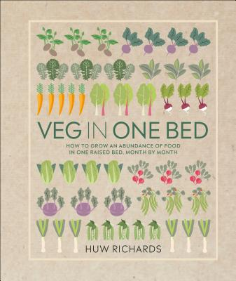 Veg in One Bed: How to Grow an Abundance of Food in One Raised Bed, Month by Month Cover Image