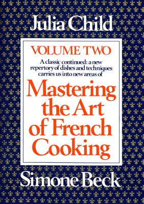 Mastering the Art of French Cooking, Volume 2: A Cookbook cover