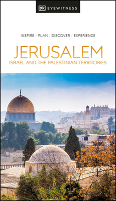 DK Eyewitness Jerusalem, Israel and the Palestinian Territories (Travel Guide) Cover Image