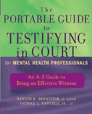 The Portable Guide to Testifying in Court for Mental Health Professionals: An A-Z Guide to Being an Effective Witness Cover Image