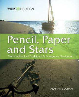 Pencil, Paper and Stars: The Handbook of Traditional and Emergency Navigation Cover Image
