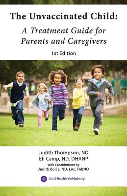 The Unvaccinated Child: A Treatment Guide for Parents and Caregivers Cover Image