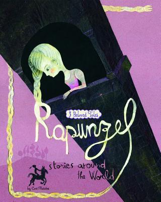 Rapunzel Stories Around the World: 3 Beloved Tales (Multicultural Fairy Tales) Cover Image