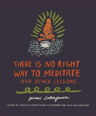 There Is No Right Way to Meditate: And Other Lessons Cover Image