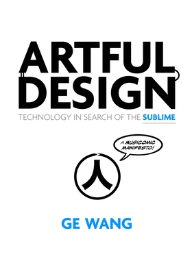 Artful Design: Technology in Search of the Sublime, a Musicomic Manifesto Cover Image