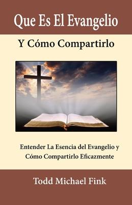 Que Es El Evangelio Y Cómo Compartirlo Cover Image