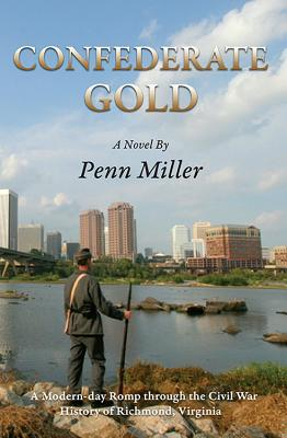Confederate Gold: A Modern-Day Romp Through the Civil War History of Richmond, Virginia Cover Image