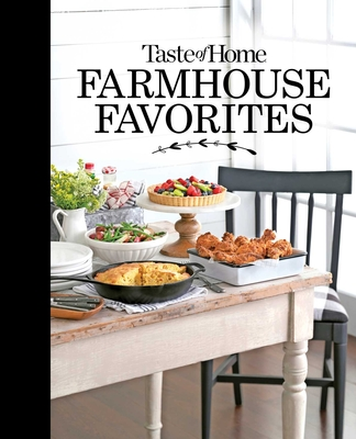 Taste of Home Farmhouse Favorites: Set your table with the heartwarming goodness of today's country kitchens  Cover Image