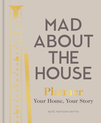 Mad About the House - Planner: Your Home, Your Story Cover Image