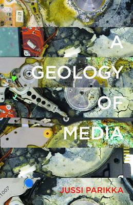 A Geology of Media (Electronic Mediations #46) Cover Image
