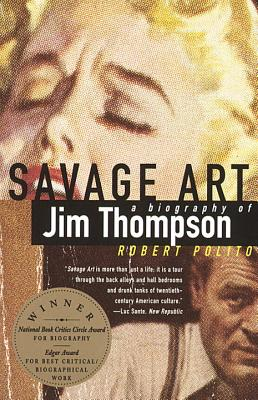 Savage Art: A Biography of Jim Thompson Cover Image
