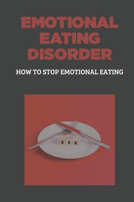 Emotional Eating Disorder: How To Stop Emotional Eating: Food For A Happy Mood Cover Image