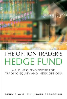The Option Trader's Hedge Fund: A Business Framework for Trading Equity and Index Options (Paperback) Cover Image