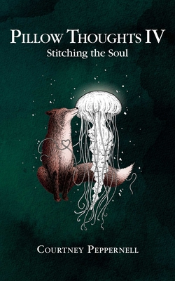 Pillow Thoughts IV: Stitching the Soul Cover Image