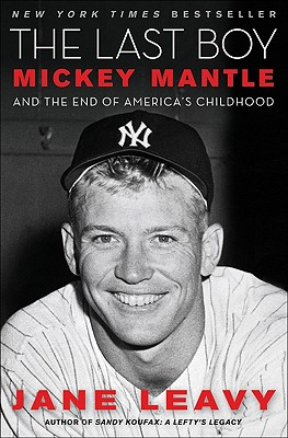 The Last Boy: Mickey Mantle and the End of America's Childhood Cover Image