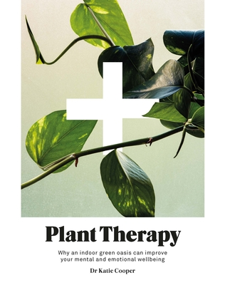Plant Therapy: Why an Indoor Green Oasis Can Improve Your Mental and Emotional Wellbeing Cover Image