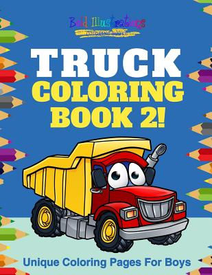 Truck Coloring Book 2! Unique Coloring Pages for Boys Cover Image