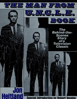 The Man From U.N.C.L.E. Book: The Behind-the-Scenes Story of a Television Classic Cover Image