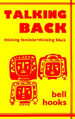 Talking Back: Thinking Feminist, Thinking Black Cover Image