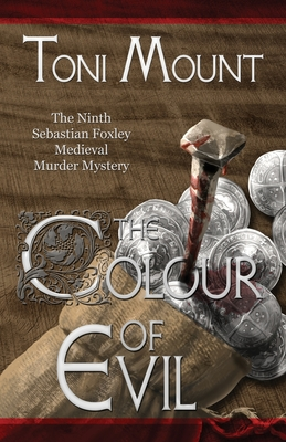 The Colour of Evil: A Sebastian Foxley Medieval Murder Mystery (Sebastian Foxley Medieval Mystery #9) Cover Image