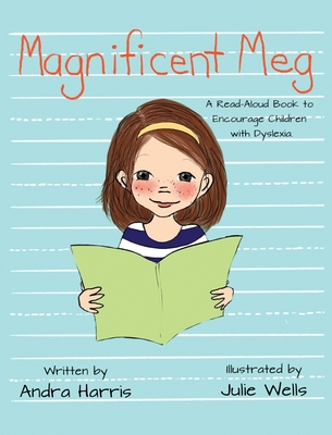 Magnificent Meg: A Read-Aloud Book to Encourage Children with Dyslexia Cover Image