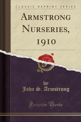 Armstrong Nurseries, 1910 (Classic Reprint) cover