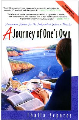 A Journey of One's Own: Uncommon Advice for the Independent Woman Traveler Cover Image