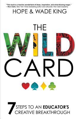 The Wild Card: 7 Steps to an Educator's Creative Breakthrough Cover Image
