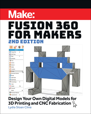 Fusion 360 for Makers: Design Your Own Digital Models for 3D Printing and Cnc Fabrication Cover Image