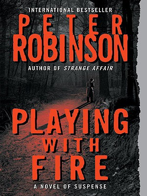 Playing with Fire: A Novel of Suspense (Alan Banks Series) Cover Image