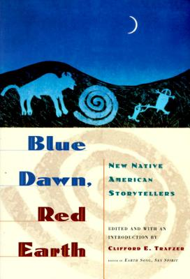 Blue Dawn, Red Earth: New Native American Storytellers Cover Image