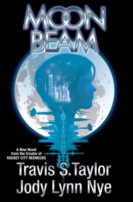 Moon Beam by Travis S. Taylor and Jody Lynn Nye
