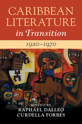 Caribbean Literature in Transition, 1920-1970: Volume 2 Cover Image