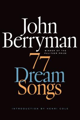 77 Dream Songs: Poems (FSG Classics) Cover Image