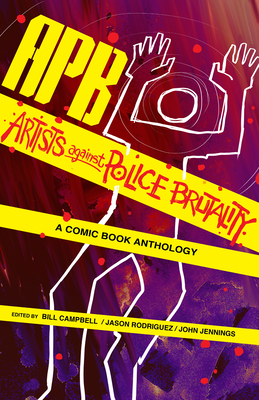APB: Artists against Police Brutality: A Comic Book Anthology Cover Image