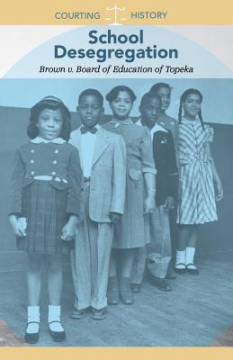 School Desegregation: Brown V. Board of Education of Topeka Cover Image