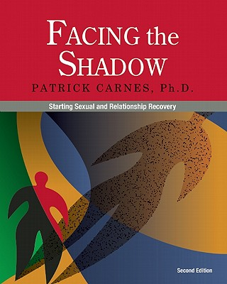 Facing the Shadow: Starting Sexual and Relationship Recovery Cover Image