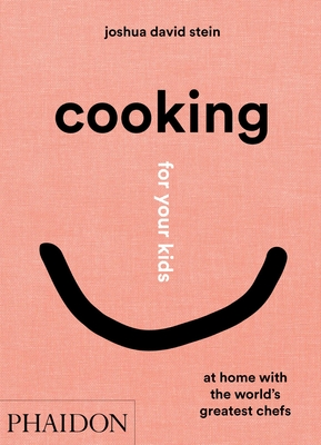Cooking for Your Kids: At Home with the World's Greatest Chefs cover