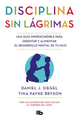 Disciplina sin lágrimas / No-Drama Discipline Cover Image