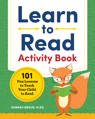 Learn to Read Activity Book: 101 Fun Lessons to Teach Your Child to Read Cover Image