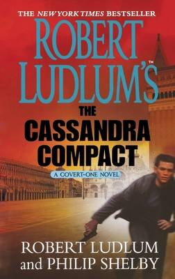 Robert Ludlum's The Cassandra Compact: A Covert-One Novel Cover Image