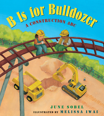 B Is for Bulldozer (lap board book): A Construction ABC Cover Image
