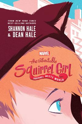 The Unbeatable Squirrel Girl: Squirrel Meets World (A Squirrel Girl Novel) Cover Image