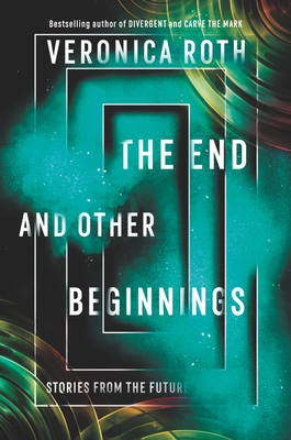 The End and Other Beginnings: Stories from the Future Cover Image