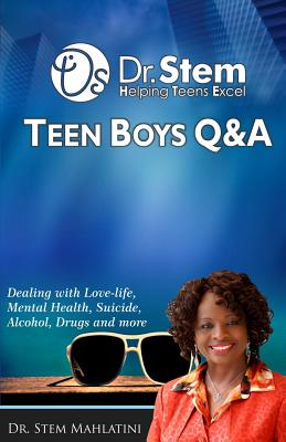 Teen Boys Q & A: Dealing Love-life, Mental Health, Suicide, Alcohol, Drugs and More Cover Image