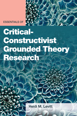 Essentials of Critical-Constructivist Grounded Theory Research Cover Image